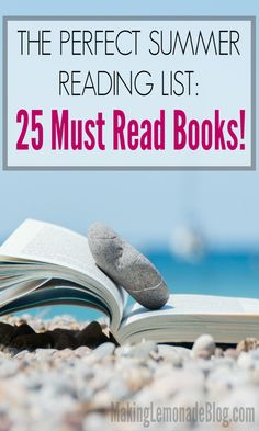 The perfect summer reading list-- 25 must read books this summer! Perfect for beach, pool, airplane, and snuggled in bed reading way past your bedtime.