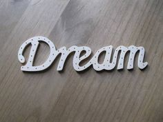 """""""Dream"""" Wooden Word Sign"""