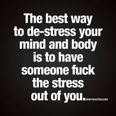 Haaaa haaaa ok.... I like this one.... next time I'm stressed I'll let my lovie Jeffers go at it.