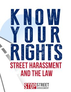 Stop Street Harassment's website lists state laws on street harassment. If you're subject to unwanted attention or contact in public, know when you can call the police to report it. In PA, following/stalking women on the street is considered a crime, and so is verbal harassment. Very helpful to know, as someone who has experienced both.