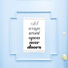 Old ways won't open new doors // via @bananarepublic #WWWQuotesToLiveBy