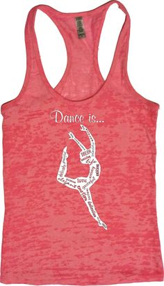 As they say, life is better lived when you dance like no one is watching. Share your love for dance with this beautiful ladies' burnout dance tank. Featuring a variety of fun, unique sayings on high-q