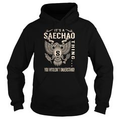 Its a SAECHAO Thing You Wouldnt Understand - Last Name, Surname T-Shirt (Eagle)