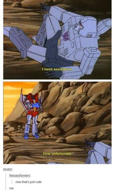 That's Starscream for you.<<<<. Megatron looks like he's posing for a picture