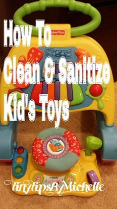 How to properly clean and sanitize kid's toys to prevent mold and bacteria from forming....