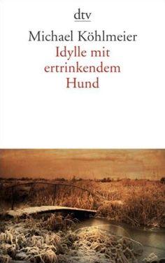 Idylle mit ertrinkendem Hund ist der Titel einer Erzählung von Michael Köhlmeier, erschienen 2008, die von der Beziehung eines Autors zu seinem Lektor handelt. Die literarische Gattung des Werkes ist nicht eindeutig festzulegen, es wird sowohl als Roman als auch als Novelle bezeichnet.