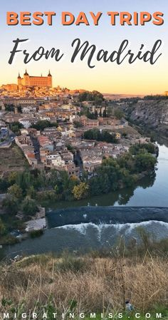 The Best Day Trips From Madrid - Where to travel from Madrid to experience culture, history and small town Spain!