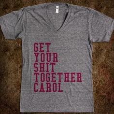 Get your shit together carol @Michael Duren @Hanna Parker