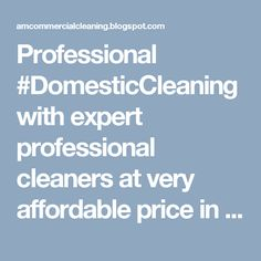 Professional #DomesticCleaning with expert professional cleaners at very affordable price in Christchurch. http://bit.ly/2eQn3Jm