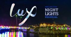 Lux, Wellington, New Zealand https://www.facebook.com/WellingtonLUX  #website #festival #wellington