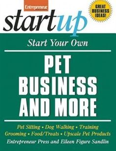 Start Your Own Pet Business and More Pet Sitting Dog Walking Training Grooming FoodTreats Upscale Pet Products StartUp Series by Entrepreneur Press and Eileen F Sandlin 20090301 ** Check out this great product. Pet Sitting, Pet Grooming, Dog Training Tips, Dog Walking, Pet Care, Dog Food Recipes, Pets, Pet Products, Business Opportunities