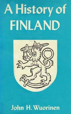 A History of Finland by John H. Wuorinen