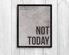 Game of Thrones Inspired Quote - What Do We Say to the God of Death? - Typography Poster -  8x10 Poster Print