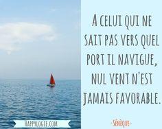 Citation en français - A celui qui ne sait pas vers quel port il navigue, nul vent n'est jamais favorable - Sénèque