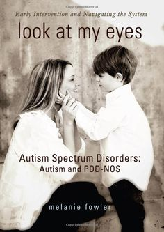 Amazon.com: Look at My Eyes: Autism Spectrum Disorders: Autism and PDD-NOS (9781934812983): Melanie Fowler: Books