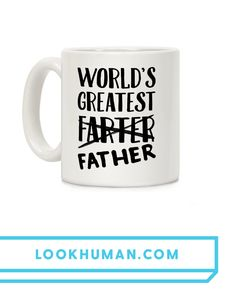 World's Greatest Farter - This funny father's day gift is perfect for the gassy Dad who know how to rip some stinkers, like the world's greatest farter, oops I mean father. This dad mug is great for fans of fathers day jokes, dad jokes, dad puns, and gifts for father's day.