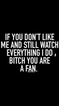 Image result for bitch, youre a fan