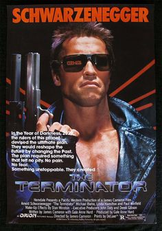 Terminator - One of my favourite movies. This movie has it all - action, thrills, love...