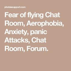 Sometimes people suffer from a level of anxiety so high when up in the air, that they simply cannot function. When anxiety over flying gets to that point, it becomes fear of flying. All Phobias, Fear Of Flying, Science Facts, Panic Attacks, Mental Health Issues, Get Over It, Health Care, Room, Rum