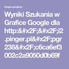 Wyniki Szukania w Grafice Google dla http://i2.pinger.pl/pgr238/c6ca6ef3002c2a9050d0b69f
