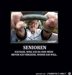 lustiges Bild 'senioren.jpg' von Funny53. Eine von 11217 Dateien in der Kategorie 'klasse Sprüche und Witze' auf FUNPOT.