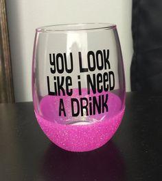 You look like I Need a Drink-Stemless Wine Glass