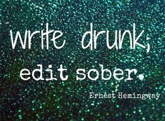 Words come easier when you're drunk.