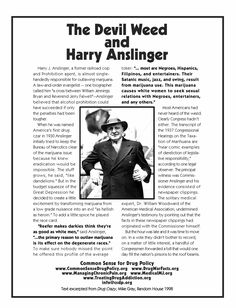 so much ignorance and racism!!!!  The man that made marijuana illegal  The Devil Weed And Harry J. Anslinger
