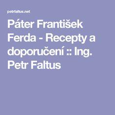 Páter František Ferda - Recepty a doporučení :: Ing. Petr Faltus