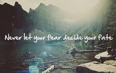 Awolnation Never let your fear decide your fate.