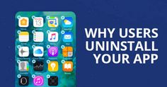Infographic: Why Users Uninstall Your Mobile App? - Dot Com Infoway