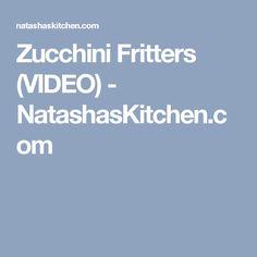 Zucchini Fritters (VIDEO) - NatashasKitchen.com