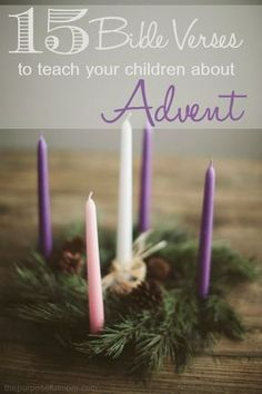 15 Bible Verses to Teach Your Children About Advent - The Purposeful Mom Teach your kids the meaning of Advent with these 15 Bible verses about Advent. Each verse corresponds to the weekly candle on the Advent wreath! All Things Christmas, Winter Christmas, Christmas Holidays, Christmas Crafts, Christmas Tables, Nordic Christmas, Modern Christmas, Christmas Ideas, Xmas