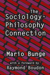 """""""The Sociology-Philosophy Connection is a general introduction to explanation in the social sciences, as well as a critique of some major social philosophies, approaches, and methods.""""—Andreas Pickel, Society"""