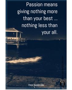 """Quote and Quote on Instagram: """"""""Passion means giving nothing more than your best... nothing less than your all."""" By Peter Baskerville @business_insights  #passionquotes…"""" Passion Meaning, Nothing More, Startup Quotes, Passion Quotes, Sharing Economy, Giving, Insight, Business, Instagram"""