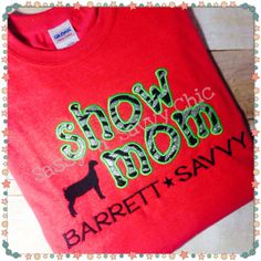 Show Mom Shirt Perfect for FFA and 4-H Stockshow Moms: Your Choice of Heifer, Steer, Pig, Goat, or Lamb
