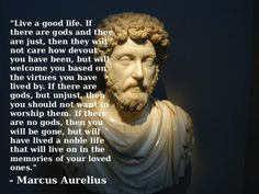 A quote on the afterlife and living decently by Marcus Aurelius
