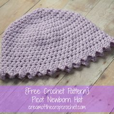 Cream of the Crop Crochet~Picot Newborn Hat {free pattern} Crochet Baby Hats Free Pattern, Crochet Baby Booties, Crochet For Kids, Easy Crochet, Free Crochet, Crochet Patterns, Crochet Hats, Crochet Ideas, Baby Patterns