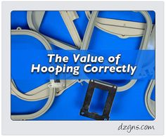 The Value of Hooping Correctly | Eileen's Machine Embroidery Blog