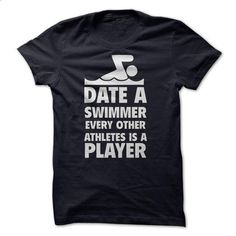 Date a Swimmer Funny Shirt  - #awesome hoodies #college sweatshirt. GET YOURS => https://www.sunfrog.com/Funny/Date-a-Swimmer-Funny-Shirt-.html?id=60505