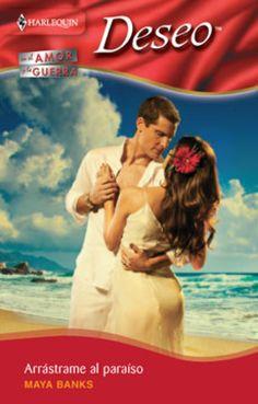 Maya Banks - Serie En el amor y en la guerra 02 - Arrástrame al paraíso