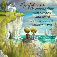 Liefde is die enigste ding wat verdeel kan word sonder dat dit minder word Art And Illustration, Illustrations, Unicorn And Fairies, Devian Art, Animation, Children's Picture Books, Cute Quotes, Beautiful Paintings, Cartoon Drawings