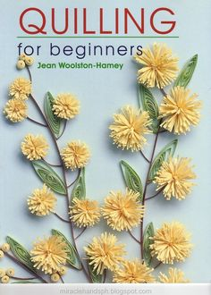 Quilling | Miracle hands: Free craft book: Quilling for beginners