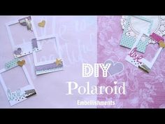 Diy Polaroid Embellishments - Build Your Stash #1 - YouTube