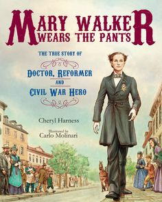 The story of Mary Edwards Walker, the doctor and women's rights activist who served in the Civil War and receive the Medal of Honor.