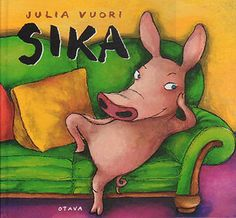 Sika by Julia Vuori - Everyday wisdom according to a pig. Ebook Pdf, Scooby Doo, Winnie The Pooh, Disney Characters, Fictional Characters, Reading, Books, Wisdom, Illustrations