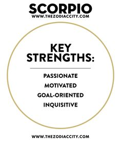 SCORPIO KEY STRENGTHS.For more zodiac fun facts, check out TheZodiacCity.com