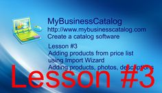 MyBusinessCatalog - Create a catalog software, lesson #3 Adding products from price list  using Import Wizard Adding products, photos, descriptions