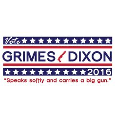 Grimes - Dixon 2016..would totally vote for them!