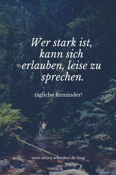 Wer stark ist, kann sich erlauben, leise zu sprechen. 🌸 Tägliche Reminder, Sprüche & Zitate. Quotes And Notes, Words Quotes, Sayings, Letters Of Note, Positive Mantras, Motivational Quotes, Inspirational Quotes, German Quotes, Lifestyle Quotes